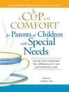 A Cup of Comfort for Parents of Children with Special Needs (eBook): Stories That Celebrate the Differences in Our Extraordinary Kids